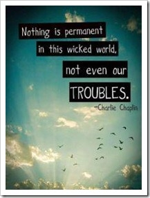 Nothing Is Permanent In This Wicked World